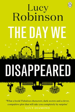 Author Lucy Robinson's new book - The Day We Disappeared - 9 April 2015.