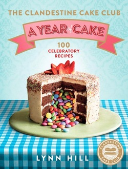 the clandestine cake club cookbook cover  a year of cake