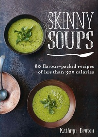 Skinny Soups by Kathryn Bruton book cover