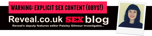 Reveal.co.uk sex blog header Paisley Gilmour
